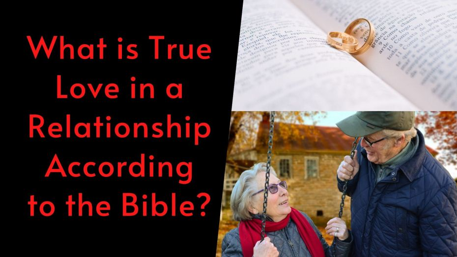 What is True Love in a Relationship According to the Bible?