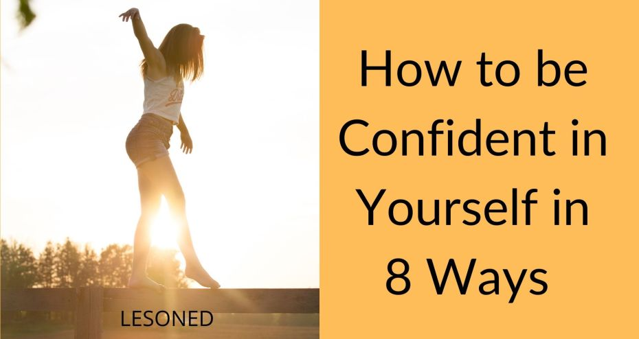 How to be Confident in Yourself in 8 Ways