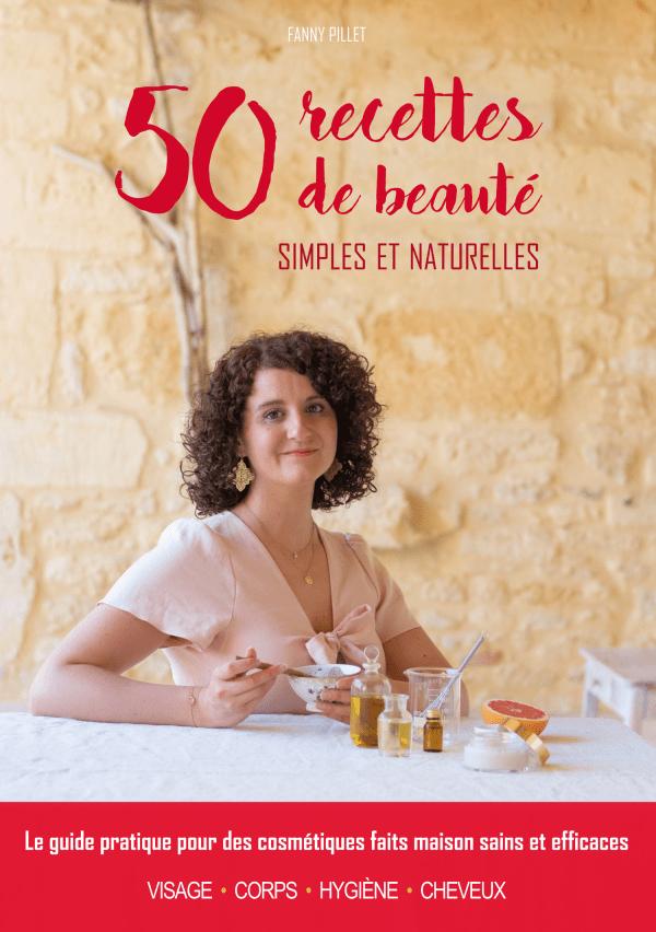 50 recettes de beauté simples et naturelles