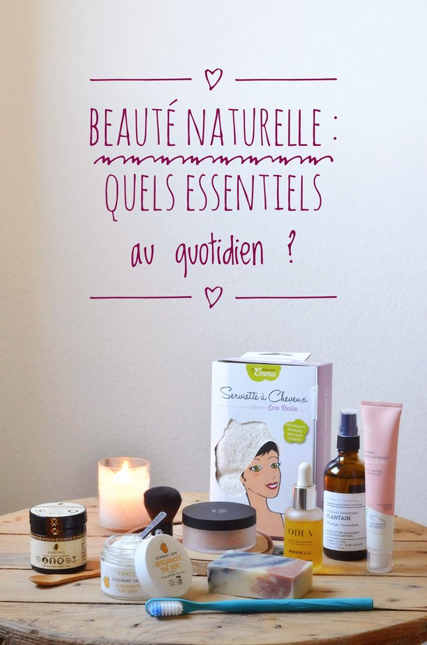 Beauté naturelle : quels essentiels au quotidien ?