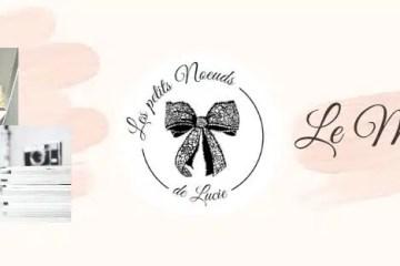 Le magazine des petits Noeuds de Lucie