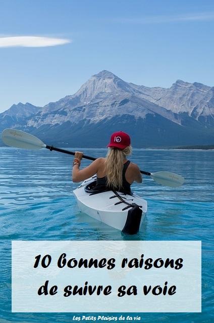 10 bonnes raisons de suivre sa voie