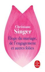 Éloge du mariage, de l'engagement et autres folies