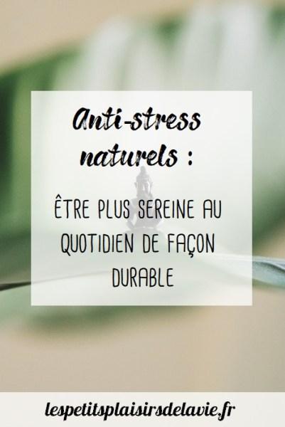 anti stress naturels - les petits plaisirs de la vie