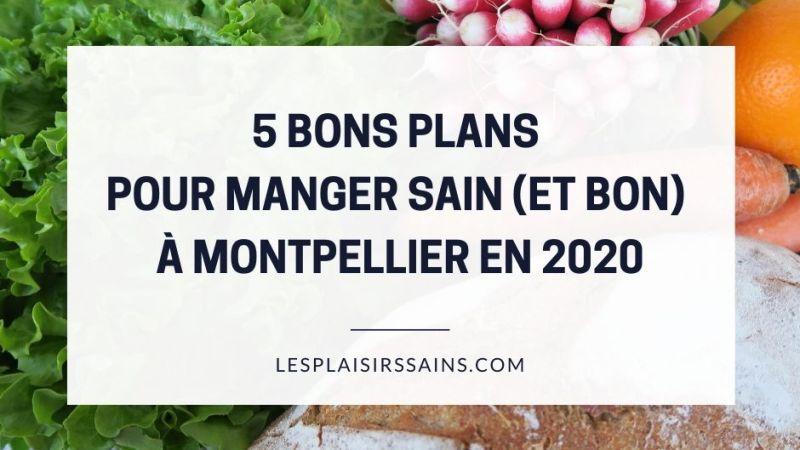 5 bons plans pour manger sain (et bon) à Montpellier en 2020