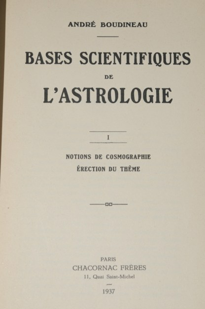 BOUDINEAU, Bases scientifiques de l'Astrologie : Notion de cosmographie, Erection du thème, Paris, Chacornac frères, 1937