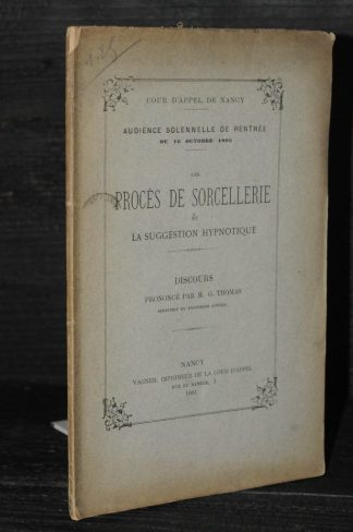 THOMAS, Les Procès de Sorcellerie et la suggestion hypnotique, Nancy, Vagner, 1885