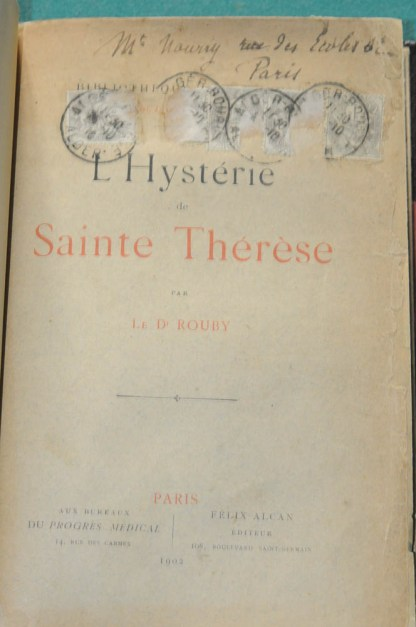 Dr Hyppolite ROUBY, L'Hystérie de Ste Thérèse, Paris, Bureaux du progrès médical, 1902