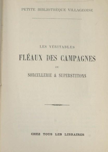 [DUTERTRE] Martin VOLNAY, Les Véritables Fléaux des campagnes ou Sorcellerie & Superstitions, Chez tous les libraires, [1868]