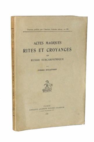 Pierre BOGATYREV, Actes magiques, rites et croyances en Russie Subcarpathique, Paris, Honoré Champion, 1929