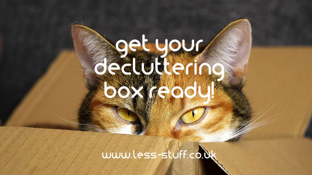get your decluttering box ready