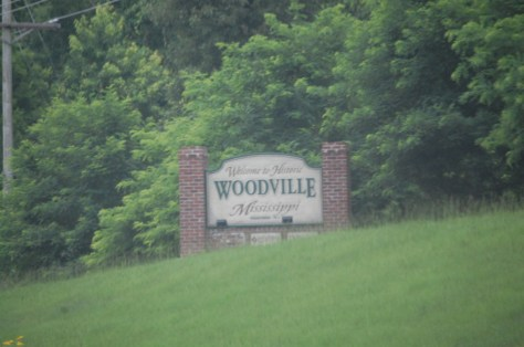 Passing thru Woodville, MS before leaving the state