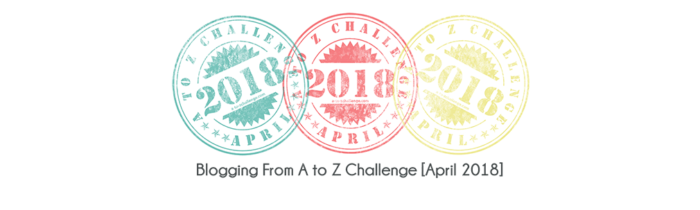 2018 April Blogging From A to Z Challenge: Theme Reveal