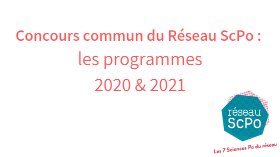 Concours commun du Réseau ScPo : les programmes 2020 et 2021