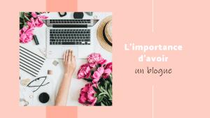 Image-titre importance d'avoir un blogue