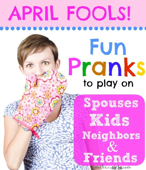 april-fools-day-pranks-for-kids-mum-mom-husband