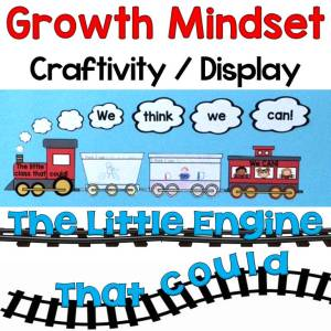 Growth Mindset Craftivity, Classroom Display The Little Engine That Could