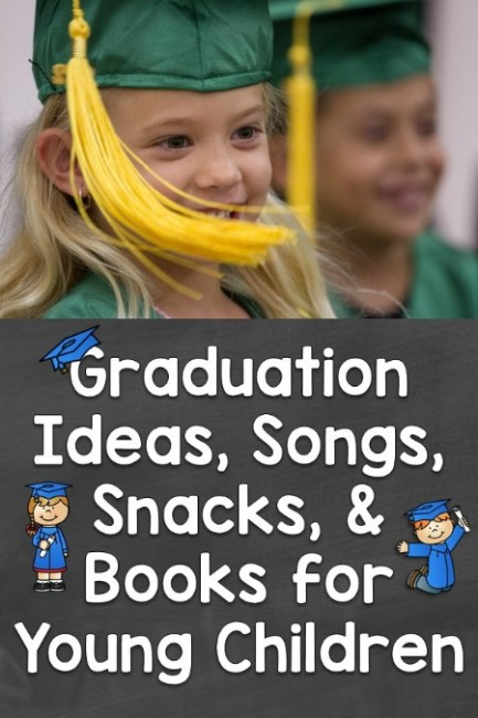 Graduation Ideas, Songs, Snacks, & Books for Young Children