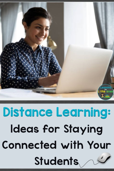 Distance Learning: Ideas for Staying Connected with Your Students