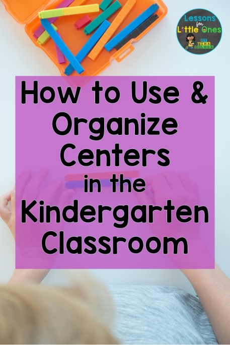 How to Use & Organize Centers in the Kindergarten Classroom