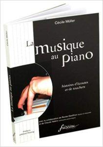 La musique au piano de Cécile Müller Editions Fuzeau