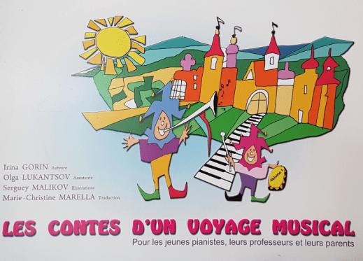 Méthode piano Irina GORIN Les contes d'un voyage musical Méthode en deux volumes pour les enfants à partir de  4 ans