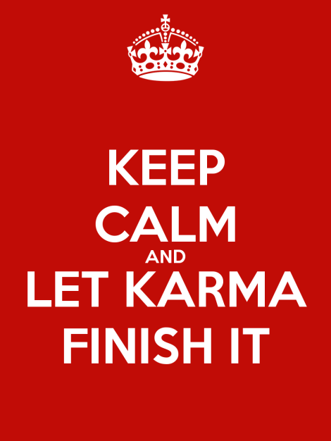 keep-calm-and-let-karma-finish-it-32