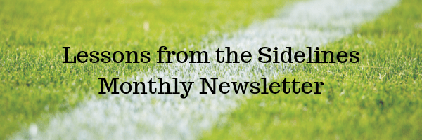 Sign up for Lessons from the Sidelines monthly newsletter