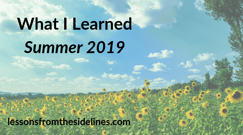 What I Learned Summer 2019