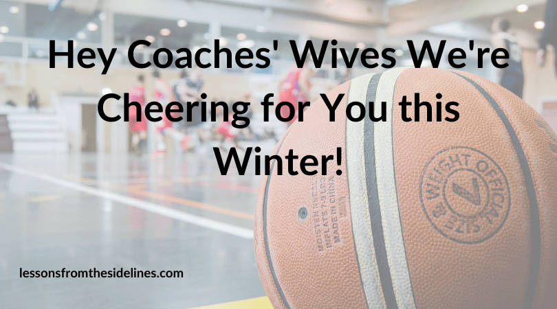 Hey Coaches' Wives We're Cheering for You this Winter!