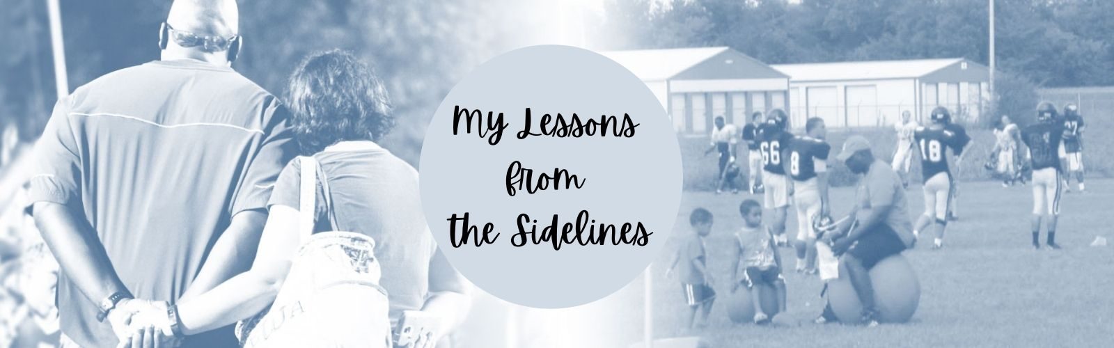 My Lessons from the Sidelines