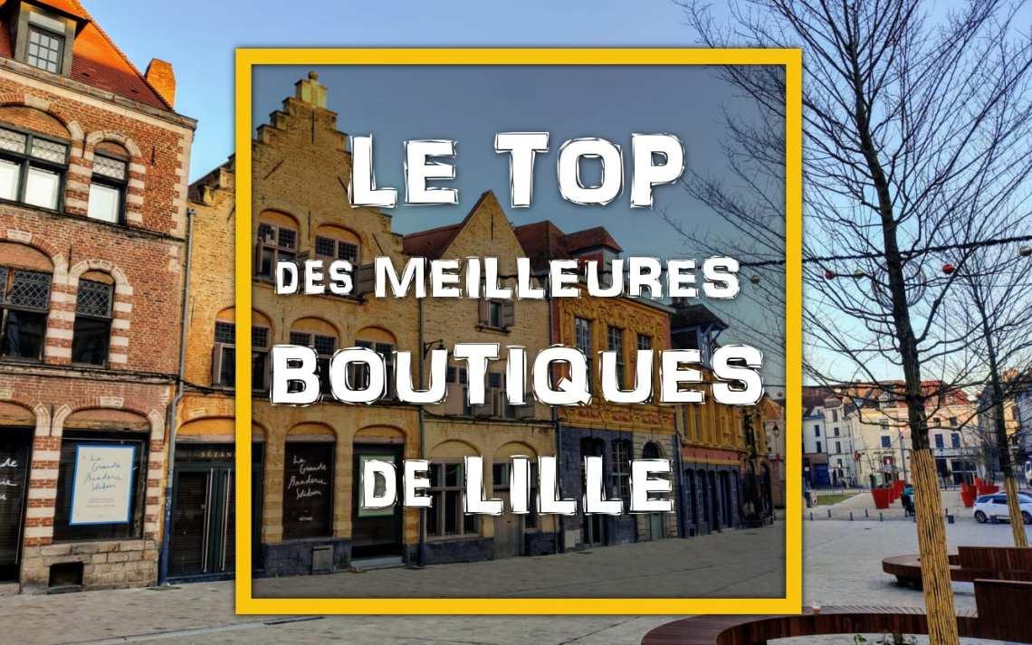 Le Top des meilleures boutiques de Lille