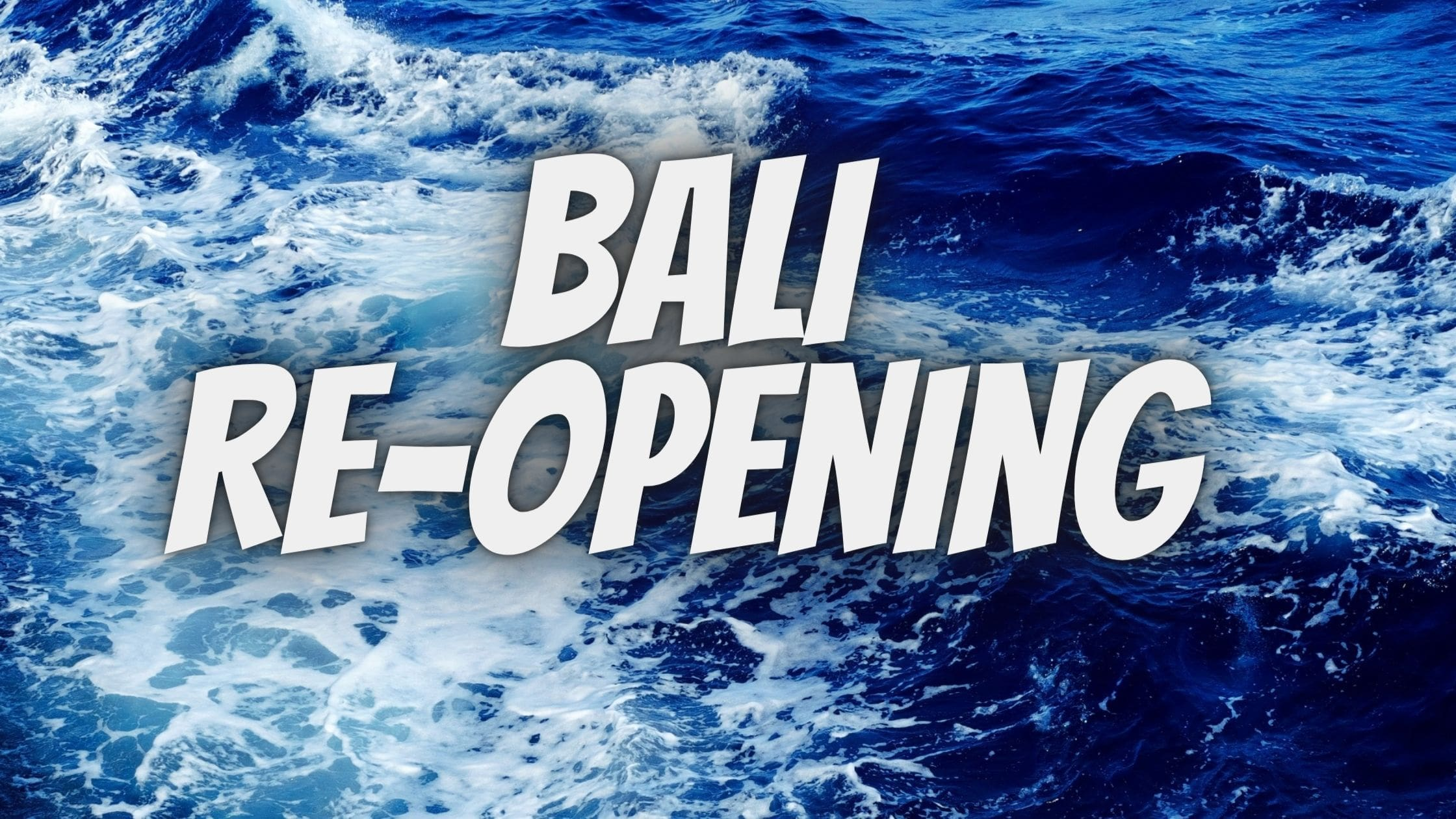 You are currently viewing Is Bali Opening in July 2021 for tourists ?