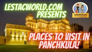 Safe famous places to visit/see in Panchkula [2021]