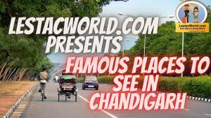 Read more about the article Safe famous places to Visit/see in Chandigarh in (2021)