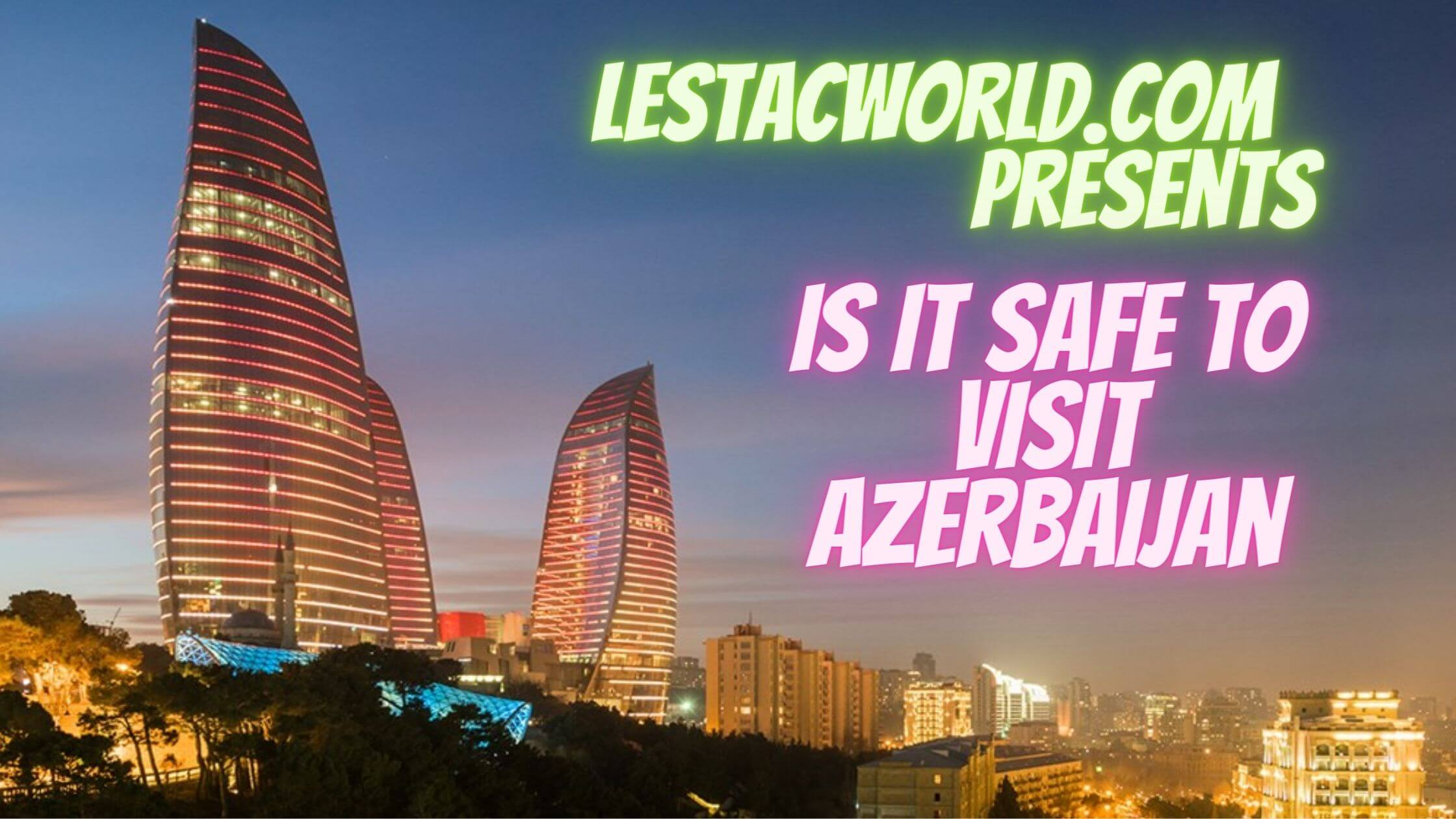 Read more about the article Famous places in Azerbaijan to see/visit:)