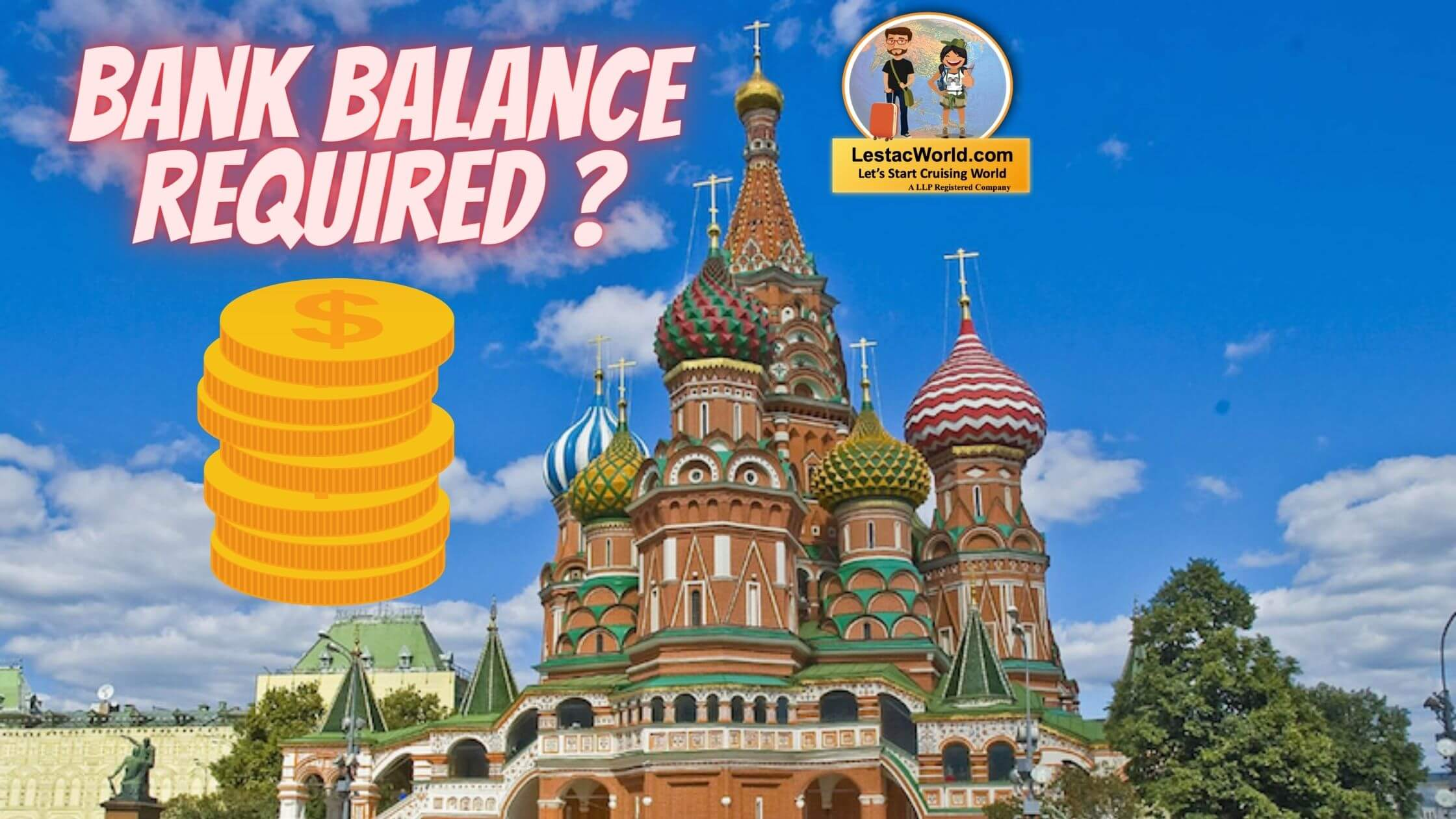Read more about the article How much Bank balance is required to get Russian visa for Indians ?