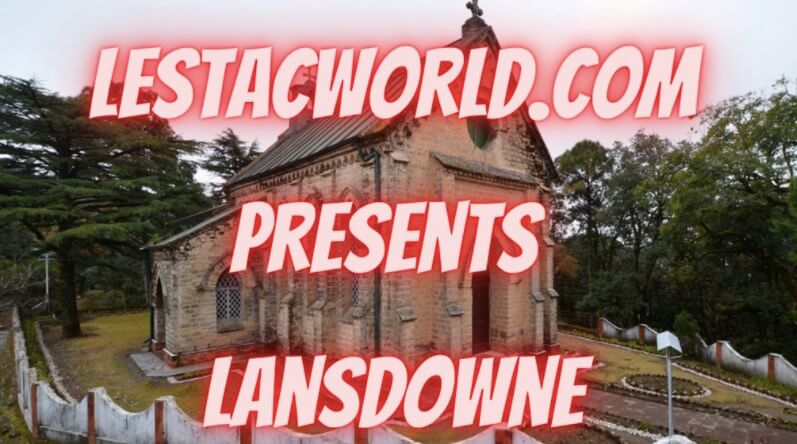 Read more about the article What are the places to visit in Lansdowne ?