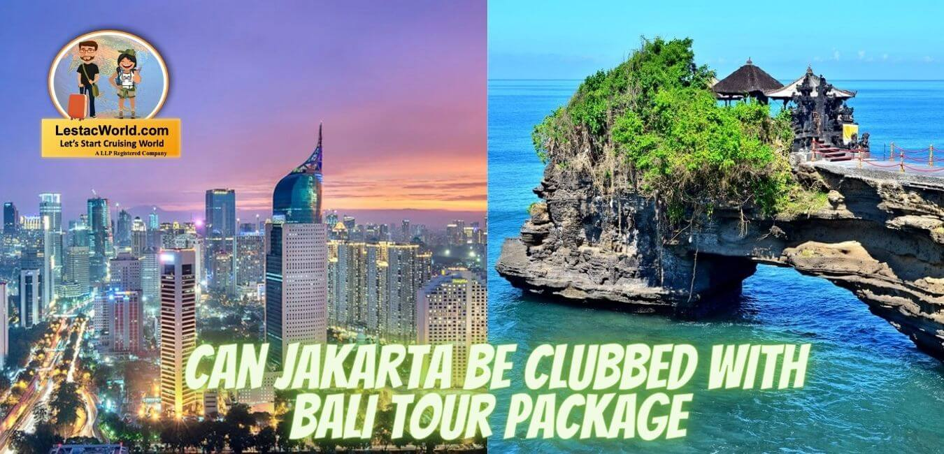 Read more about the article Can Jakarta be clubbed with Bali tour package ?