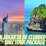 Can Jakarta be clubbed with Bali tour package ?