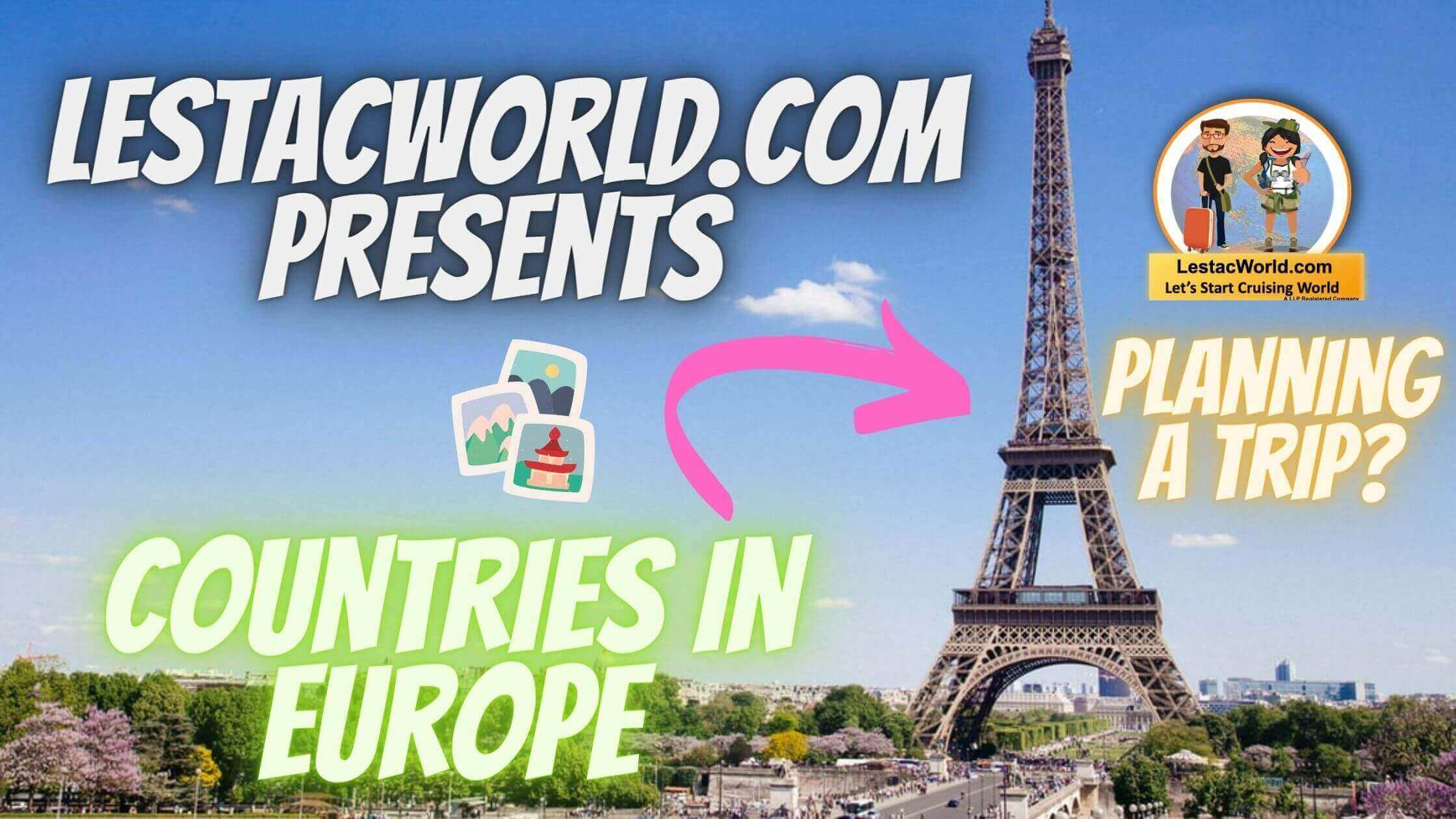 You are currently viewing Understand Europe to plan vacations/holidays Itinerary !