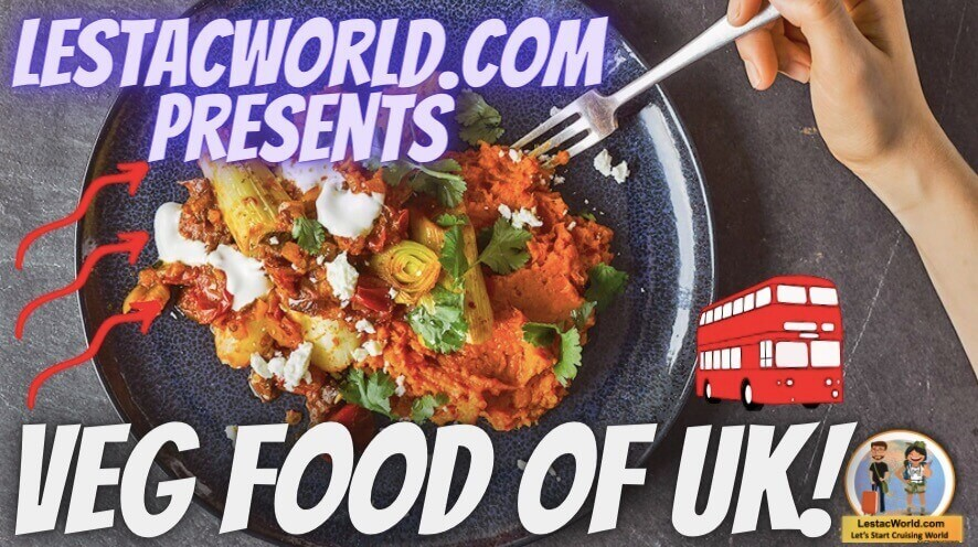 You are currently viewing What are the Famous Local vegetarian dishes/food of UK ?