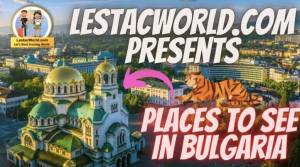 Read more about the article Is Bulgaria safe to visit in 2021 and best places to visit in Sofia and Varna ?