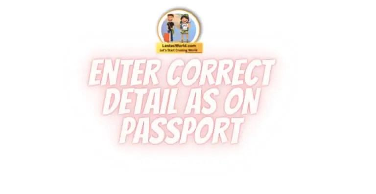 Enter Correct detail as on passport