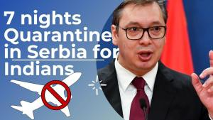 Read more about the article Serbia travel restriction for Indians !