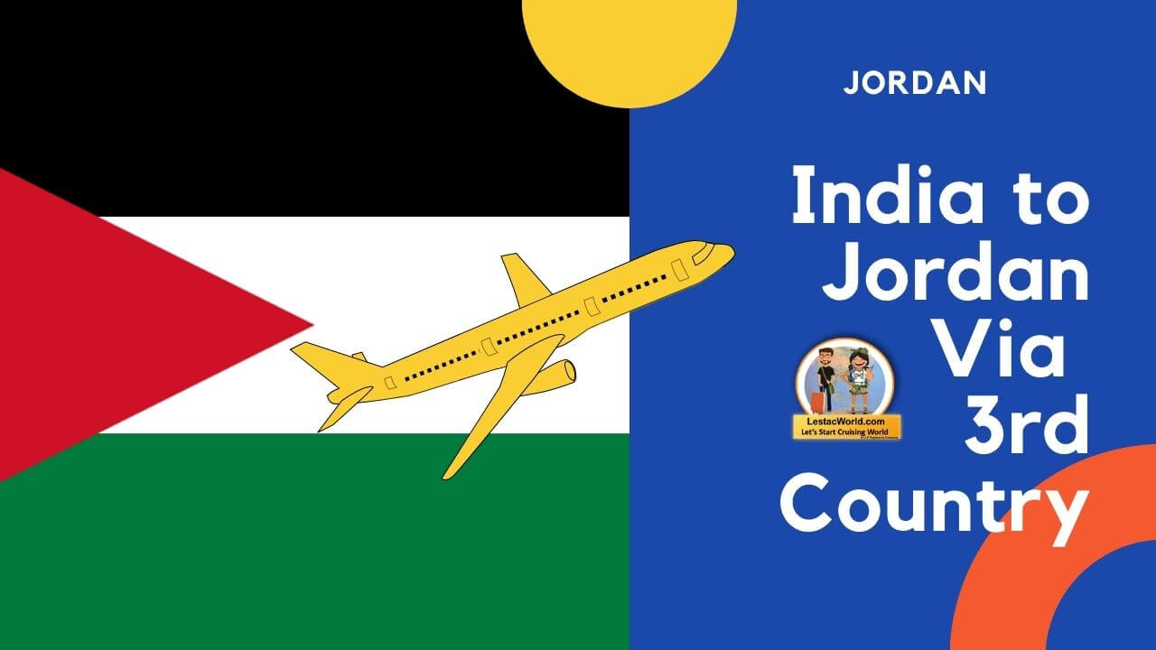 You are currently viewing India to Jordan Via 3rd Country Indirect route
