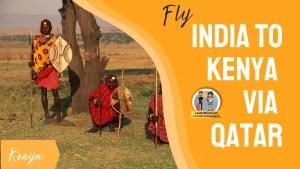 Read more about the article India to Nairobi, Kenya Via Qatar
