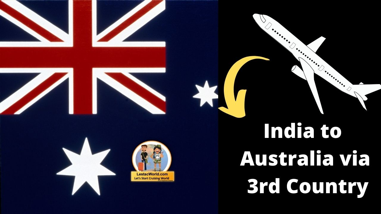 Read more about the article India to Australia Via 3rd Country Indirect route