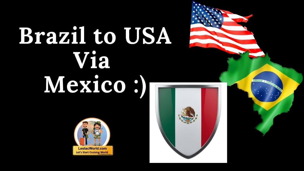Read more about the article Brazil to USA Via Mexico