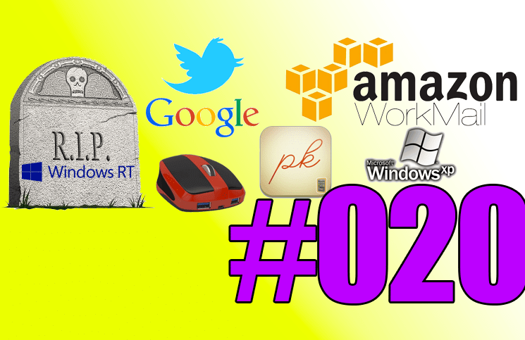 #20: La mort de Windows RT, le retour de XP, un Uber made by Google, ParentKit, Amazon WorkMail, MouseBox,…